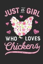 Just A Girl Who Loves Chickens: (6x9 Journal): College Ruled Lined Writing Notebook, 120 Pages