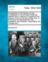 Proceedings in the Senate on the Investigation of the Charges Preferred Against John H. McCunn, a Justice of the Superior Court of the City of New York, in Pursuance of a Message from His Excellency the Governor, Transmitting the Charges And...