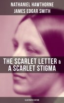 The Scarlet Letter & A Scarlet Stigma (Illustrated Edition)