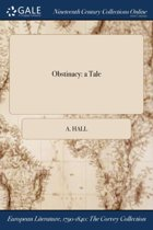 Obstinacy: a Tale