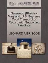 Gatewood (Bland) V. Maryland. U.S. Supreme Court Transcript of Record with Supporting Pleadings