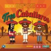 Tres Caballeros (Deluxe)