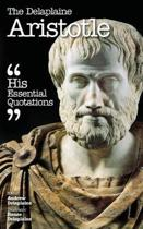 The Delaplaine Aristotle - His Essential Quotations