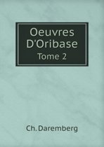 Oeuvres D'Oribase Tome 2