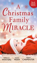 A Christmas Family Miracle: Snowbound with Her Hero / Baby Under the Christmas Tree / Single Dad's Christmas Miracle