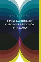 A Post-Nationalist History of Television in Ireland
