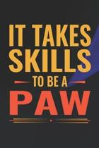 It Takes Skills To Be Paw