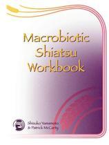 Macrobiotic Shiatsu Workbook