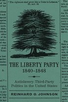 The Liberty Party, 1840-1848