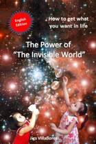 The Power of the Invisible World