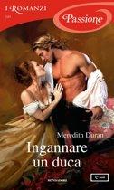 Ingannare un duca (I Romanzi Passione)
