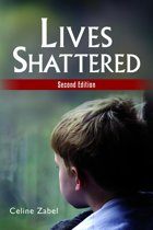 Lives Shattered: Second Edition