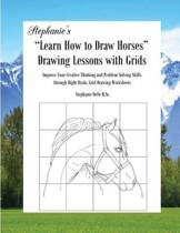Stephanie's Learn How to Draw Horses Drawing Lessons with Grids