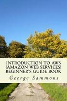 Introduction to Aws (Amazon Web Services) Beginner's Guide Book