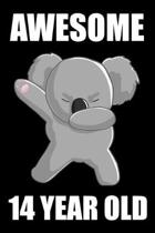 Awesome 14 Year Old Dabbing Koala: Blank Lined Journal, Notebook, Planner Awesome Happy 14th Birthday 14 Years Old Gift For Boys And Girls
