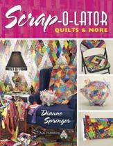 Scrap-O-Lator Quilts & More