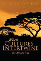 When Cultures Intertwine - The African Way