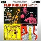 Four Classic Albums: Flip/the Flip Phillips - Buddy Rich Trio/Flip Wails/Swinging With Flip