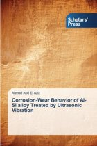 Corrosion-Wear Behavior of Al-Si Alloy Treated by Ultrasonic Vibration