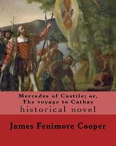 Mercedes of Castile; Or, the Voyage to Cathay. by