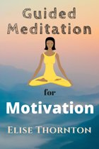 Guided Meditation For Motivation