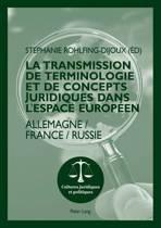 La Transmission de Terminologie Et de Concepts Juridiques Dans l'Espace Europ en