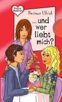 Freche Mädchen - freche Bücher!: ... und wer liebt mich?