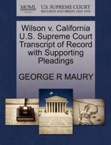 Wilson V. California U.S. Supreme Court Transcript of Record with Supporting Pleadings