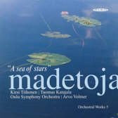 Madetoja: Orchestral Works 5 'A Sea Of Stars'