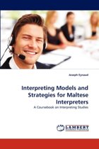 Interpreting Models and Strategies for Maltese Interpreters