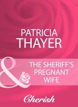 The Sheriff's Pregnant Wife (Mills & Boon Cherish)