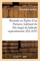 Boutade Ou p tre d'Un Parisien, Habitant Du 60e Degr de Latitude Septentrionale