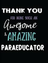 Thank You For Being Such An Awesome & Amazing Paraeducator