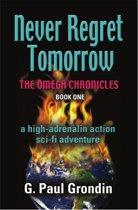 NEVER REGRET TOMORROW - The Omega Chronicles - Book I