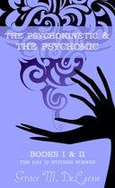 The Psychokinetic & The Psychomic
