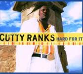 Cutty Ranks - Hard For It