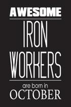Awesome Iron Workers Are Born in October