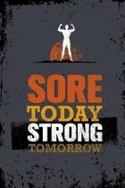 Sore Today Strong Tomorrow: A Daily Diet And Workout Routine Planner, Weight Loss Tracker with Meal Planner Designed to Help You Live Your Healthi
