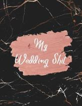 My Wedding Shit: Beautiful Black Marble Wedding Notebook / Funny Journal to write in Notes Engagement gift for Her