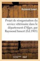 Projet de R�organisation Du Service V�t�rinaire Dans Le D�partement d'Alger