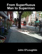 From Superfluous Man to Superman