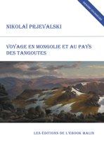 Voyage en Mongolie et au pays des Tangoutes