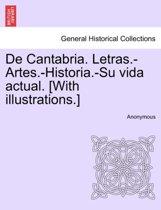 de Cantabria. Letras.-Artes.-Historia.-Su Vida Actual. [With Illustrations.]