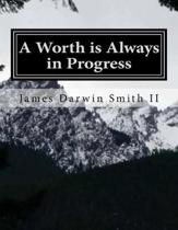 A Worth is Always in Progress