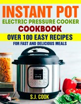 Instant Pot Electric Pressure Cooker Cookbook
