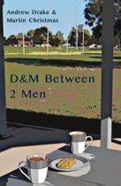 D&M Between 2 Men