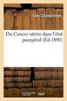 Du Cancer Ut�rin Dans l'�tat Puerp�ral