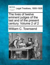 The Lives of Twelve Eminent Judges of the Last and of the Present Century. Volume 2 of 2