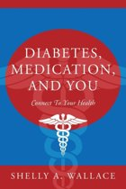 Diabetes, Medication, and You