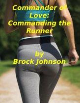Commander of Love: Commanding the Runner